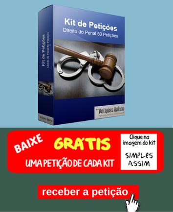 Baixar uma petição grátis do Kit de Direito Penal |PETIÇÕES ONLINE|