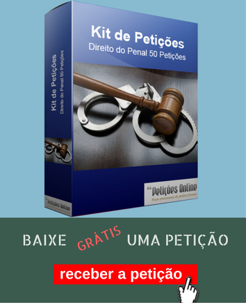 Kit Penal - Baixar uma petição grátis |PETIÇÕES ONLINE|