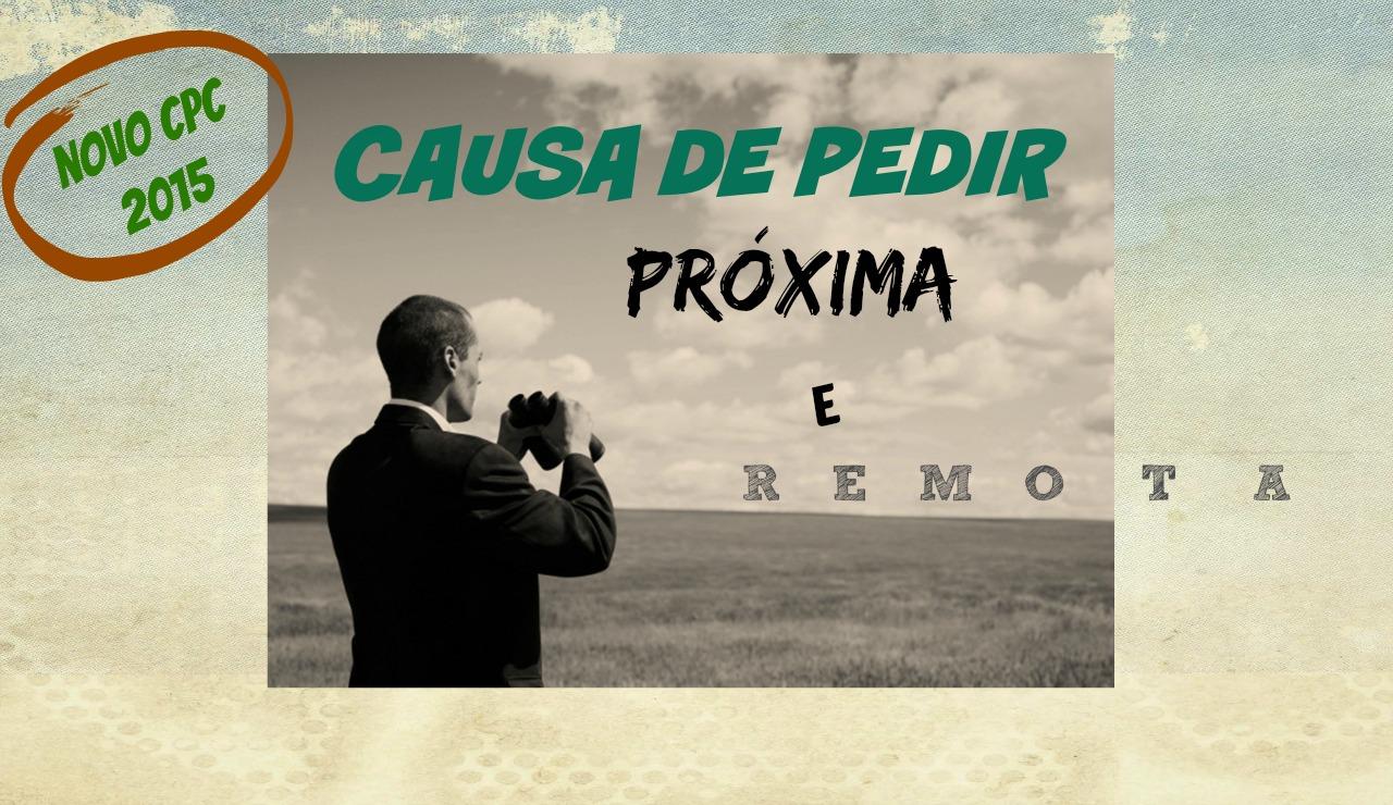 causa-de-pedir-proxima-e-remota-novo-cpc-2015