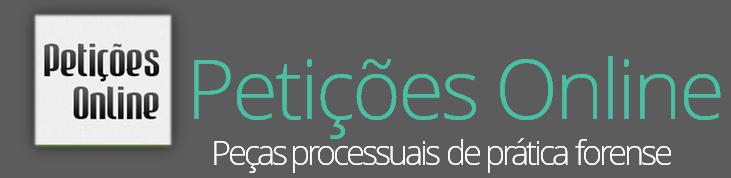 Site PETIÇÕES ONLINE - Peças processuais de Prática Forense