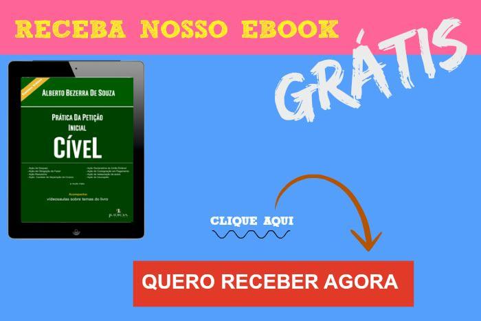 Receba nosso E-Book grátis - Prática da petição inicial: Civil