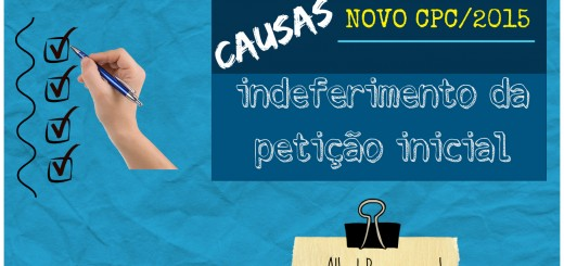 causas-indeferimento-inicial-novo-cpc-2015-requisitos