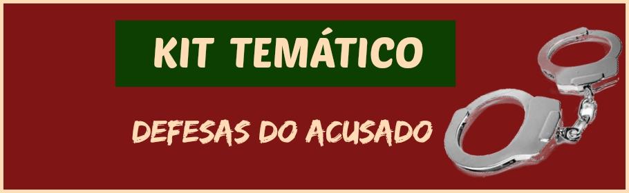 Kit Temático de Petições - Defesas do Acusado - PETIÇÕES ONLINE