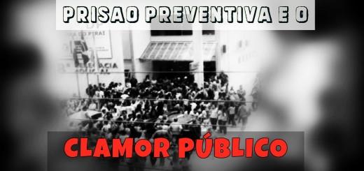 clamor-publico-como-fundamento-prisaol-preventiva