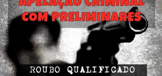 modelo-de-apelacao-criminal-com-preliminares-roubo-assalto