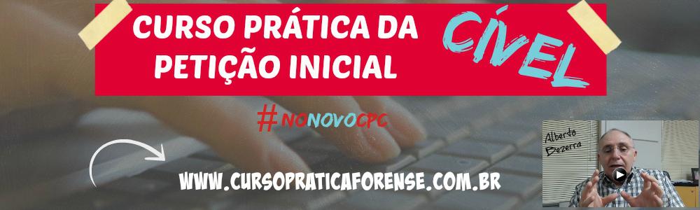 Curso Online de Prática Jurídica Civil Novo CPC Prof Alberto Bezerra