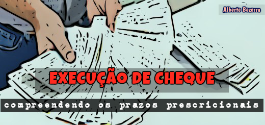 execucao-de-cheque-prazo-prescricional-prof-alberto-bezerra