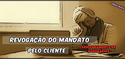 revogacao-do-mandato-pelo-cliente-honorarios-advocaticios-clausula-penal