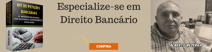 Especialize-se em Direito Bancário |PETIÇÕES ONLINE|