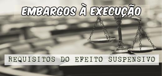 embargos-a-execucao-efeito-suspensivo
