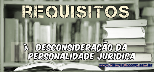 requisitos-a-desconsideracao-da-personalidade-juridica