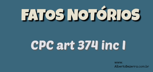 art-374-inc-i-novo-cpc-comentado-fatos-notorios-independem-de-provas